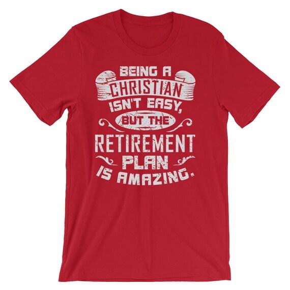 64c597923 Christian Retirement Plan Funny Christian T Shirts Funny | Etsy