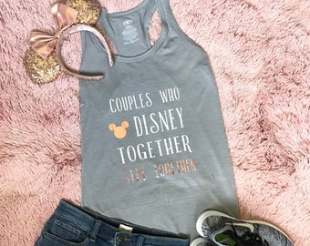 Couples Who Disney Together Stay Together Shirt Disney Couple Shirts Disney World