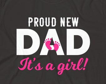 86727df83 New Dad Shirt • New Dad Gift • Proud New Dad • New Daughter T-Shirt •  Pregnancy Announcement Shirt • Baby Shower T-Shirt • New Father Gift