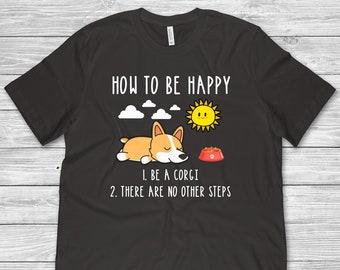 0eec1eff Corgi Dog Shirt • Corgi Gifts • Corgi Dog Owner Shirt • Welsh Corgi Be  Happy • Corgi Gifts • Funny Corgi Shirt • Gift For Corgi Lover