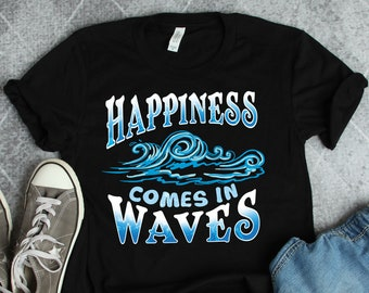 b5ba9442 Happiness Comes In Waves • Beach Shirt • Beach Vacation • Summer Vacation •  Ocean Shirt • Ocean Gift • Surfer Shirt • Swimmer Gifts
