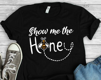 7baafdf7 Show Me The Honey Shirt • Bees Shirt • Save The Bees • Honeybee Shirt • Bee  Gift • Beekeeper Shirt • Beekeeper Gift • Honey Bee T-Shirt