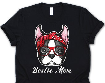cd7ae3e9 Boston Terrier Shirt • Bostie Mom • Boston Terrier Mom Shirt • Bostie Dog  Shirt • Boston Terrier Dog Gift • Funny Dog Mom Gifts