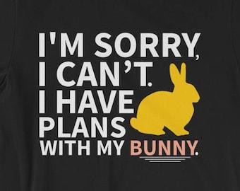 Bunny Shirt - Pet Bunny - Bunny Gifts - Bunny T-Shirt - Bunny Lover - Bunny Art - Cute Bunny - I Have Plans With My Bunny Unisex T-Shirt