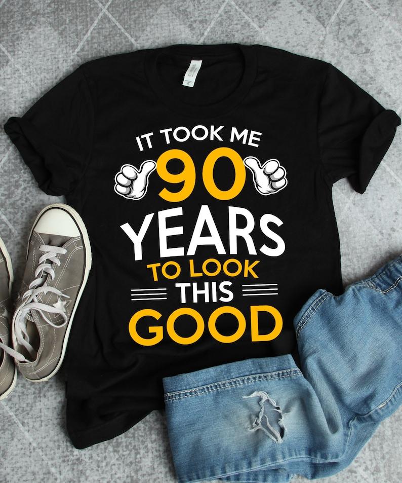 90th Birthday Gift 90 Years Old Shirt Ninety