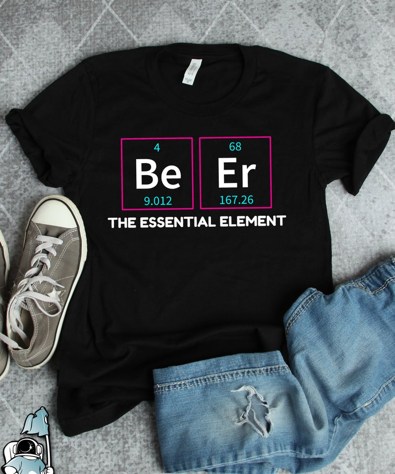 Sensational Beer Shirt Beer Gifts Beer Science Shirt Periodic Table Of Elements Homebrewer Craft Beer Drinker Chemistry Teacher Essential Home Interior And Landscaping Ferensignezvosmurscom