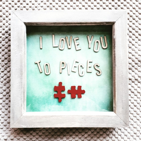 I Love You To Pieces Frame Etsy