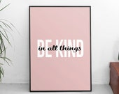 Be Kind In All Things | A4 Print | Poster | Wall Decor | Bright | Modern | Pastels | Pink Blue | Free Shipping | chloecreatesuk