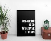 Not Afraid   A4 Print   Poster   Wall Decor   Monochrome   Free Shipping   chloecreatesuk