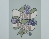 F*ck Racism Print A4 A6 Size Anti Racism End Racism