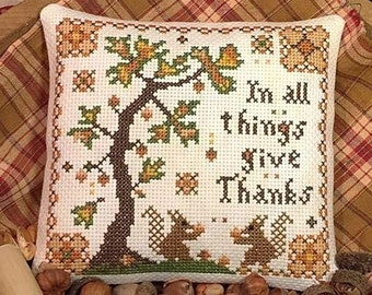 Calico Confectionary IN All Things GIVE THANKS  Cross Stitch Pattern - Fall Cross Stitch Pattern - Autumn Cross Stitch