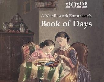 Needlework Press BOOK OF DAYS 2022 ~ Cross Stitch Planner ~ Needlework Planner ~ Pre-Order