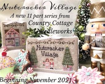 Country Cottage Needleworks NUTCRACKER VILLAGE Cross Stitch Pattern  - Pre-Order!