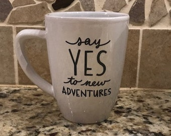 Say Yes to New Adventures Mug
