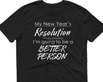 Funny New Year's Resolution Men's T-Shirt