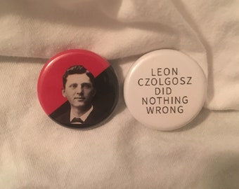 Leon Czolgosz Did Nothing Wrong 1.25 inch Pinback Button