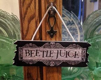 Beetlejuice Halloween Wood Sign Small 5x7 Beetle Juice