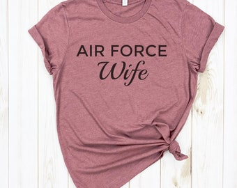 d781111e3 Air Force Wife | Air Force Wifey Tee - AirForce Shirt - Air Force  Girlfriend Tee - active Military clothing - Airforce Wife Shirt.