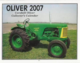 "New ""2007 Oliver Cornbelt Collector's  Calendar""  Featuring: Cover Tractor 1955 Oliver Super 77 Standard Diesel Goodison Canada"