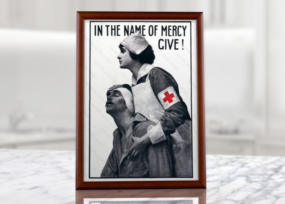A3//A4 SIZE WWI POSTER # 16 IN THE NAME OF MERCY GIVE  RED CROSS NURSE 1917