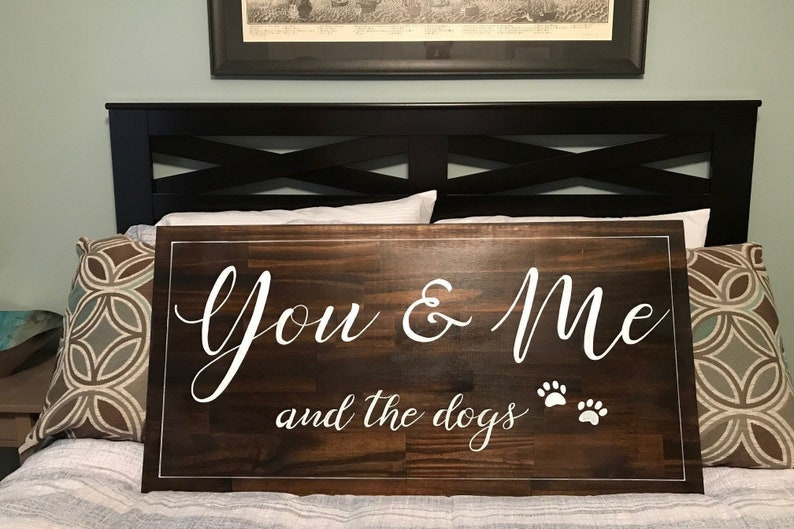 You Me and the dog sign, You & Me and the dog, Wood sign for bed, Rustic  Pet Lover Sign, Master Bedroom Farmhouse Décor, You Me and the Cats