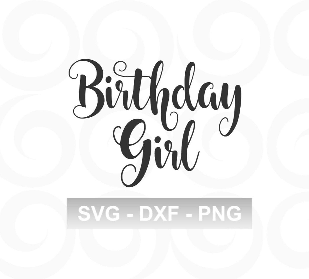 Birthday Girl SVG Birthday SVG Girl SVG My Birthday Svg