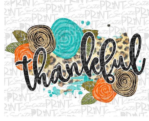 Blessed Sublimation Leopard Thankful png Grateful sublimation Thankful Grateful Blessed PNG Thanksgiving pumpkins png Thankful lovers