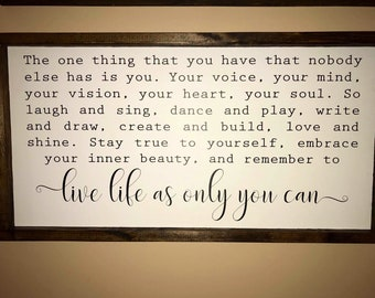 Live life as only you can