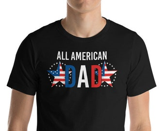 Dad Shirt - All American Dad - Dad - Gift for Dad - Fathers Day Shirt - Fathers Day - Fathers Day Gift - Shirt for Dad - Daddy Shirt