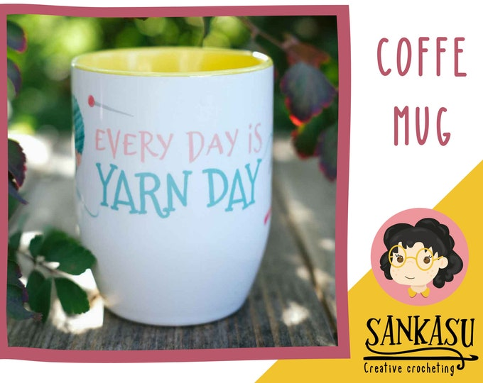 Every day is YARN day / gift for yarn lover / crochet / knit / funny mugs / gift for mom / girlfriend / creative people