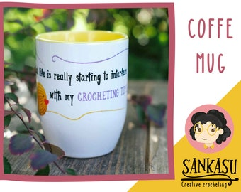 real life interfere my crocheting time / funny coffe mug / tea cup / crochet time / gift for crocheter /