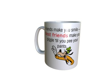 Personalise Funny Goofy Novelty Best Friends Sublimated Mug Best Friends Make you Laugh Till You Pee