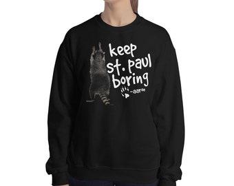 Keep St. Paul Boring - Signed Aaron The Raccoon Sweatshirt
