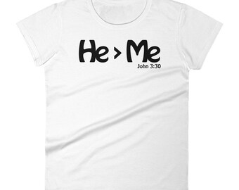 He > Me John 3:30 Women's short sleeve t-shirt