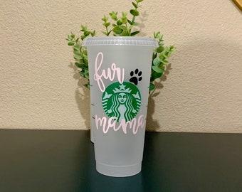 Fur Mama Starbucks Cup, Personalized Gift, Dog Mom, Custom Gift