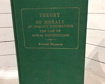 Vintage 1971 Theory of Morals by Richard Hildreth, Vintage Green book,