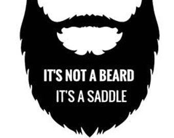 It's not a beard Its a saddle decal sticker Laptop Car Truck woods bearded villain man hair respect elder mustache ride label growth natural