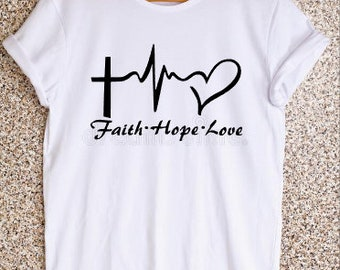 Faith Love and Hope (Your choice of color)