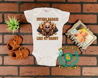 95c19bbb Funny Baby Onesies | Future Badass Like My Daddy | Baby Shower Gift | Love  My Daddy Onesie
