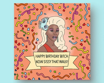 RuPauls Drag Race Happy Birthday Bitch Now Sissy That Walk Greetings Card Queen