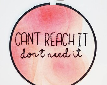 "Can't Reach it 5"" Embroidery Hoop"