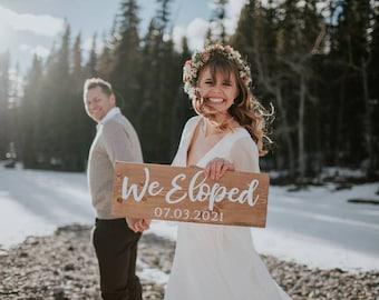 We Eloped | Personalized Wood Sign | Wedding Photo Prop | Elopement | Engagement | I Do | Calgary