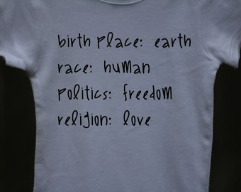 Birth Place - Earth - Race - Human - Politics - Freedom - Religion - Love - Infant Onesie