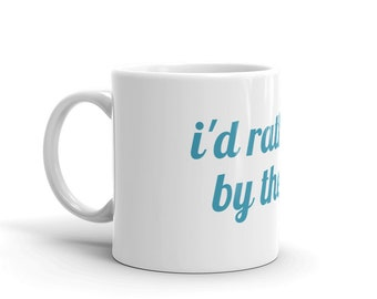 I'd Rather Be By the Sea Mug