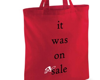 """Shopping Bag """"It Was on Sale"""", Bag for life, groceries,funny"""