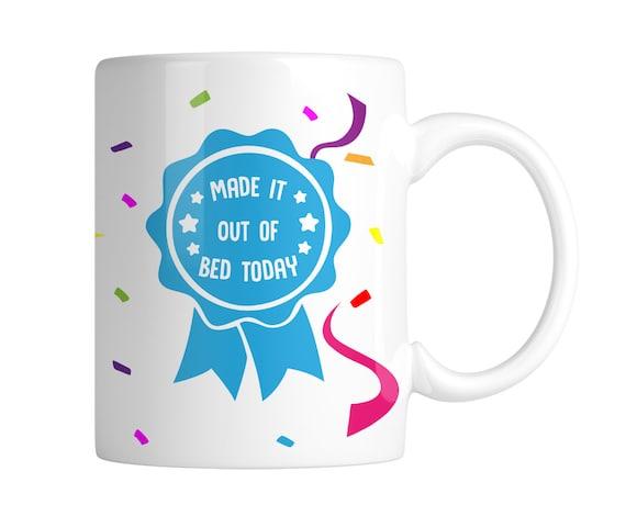 1 Mug Mug Made It Out Of Bed Today 11 oz