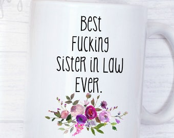 Best Fucking Sister In Law Ever Coffee Mug SIster Gift Birthday Christmas