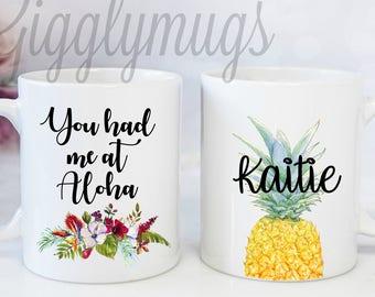 Personalized Hawaii Vacation Mug/You had me at Aloha Coffee Mug/Vacation to a TROPICAL island Mug/you had me at hawaii/Hawaii Wedding