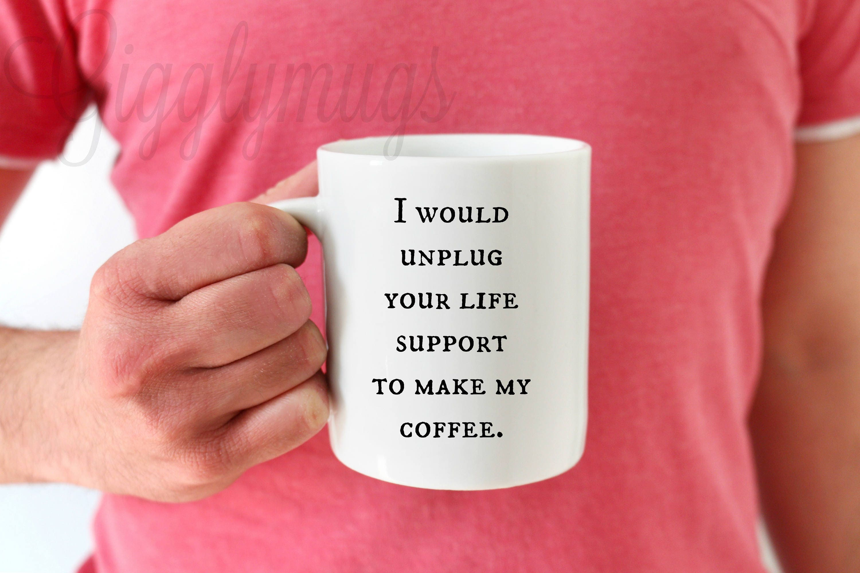 Funny Coffee Mug/Gift/I would unplug your life support to make | Etsy