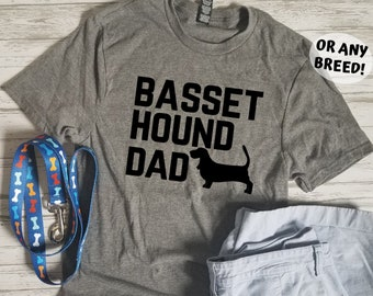 8b6665fd Basset Hound Dad (or any breed) Comfortable Dog Dad T Shirt - Hound Dog Tee  - Gift Dog Dad - Dog Daddy - Father of Dogs - Gift for Dog Owner